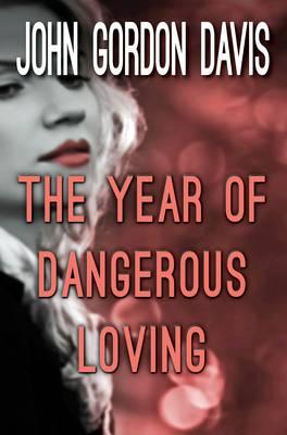 The Year of Dangerous Loving (Paperback)