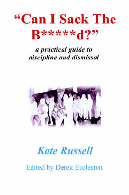 Can I Sack The B*****d? (Paperback)