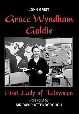 Grace Wyndham Goldie, First Lady of Television (Hardback)