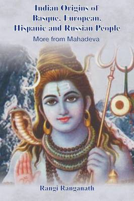 Indian Origins of Basque, European, Hispanic and Russian People - More from Mahadeva (Paperback)