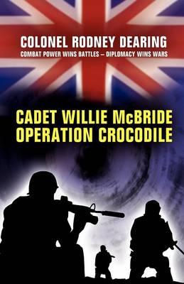 Cadet Willie McBride: 'Operation Crocodile' (Paperback)