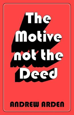 The Motive Not The Deed (Paperback)