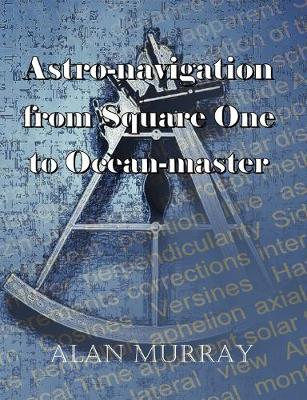 Astro-navigation from Square One to Ocean-master (Paperback)
