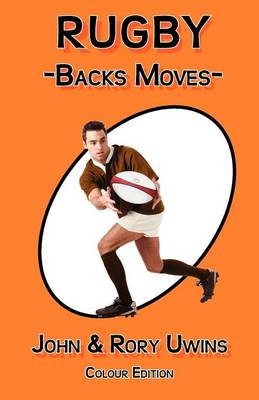 Rugby Backs Moves - Colour Edition (Paperback)