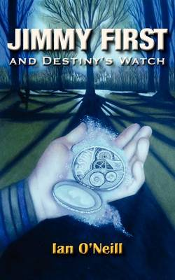 Jimmy First and Destiny's Watch (Paperback)