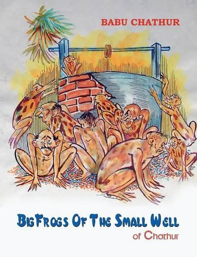 Big Frogs of the Small Well of Chathur (Paperback)