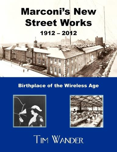 Marconi's New Street Works 1912 - 2012 (Paperback)