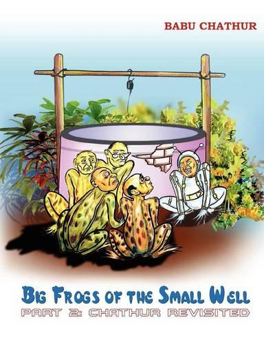 Big Frogs of the Small Well: Part 2: Chathur Revisited (Paperback)