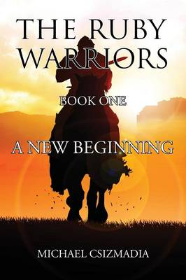The Ruby Warriors-: Book One - A New Beginning (Paperback)