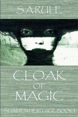Shaihen Heritage: Book 1: Cloak of Magic (Paperback)