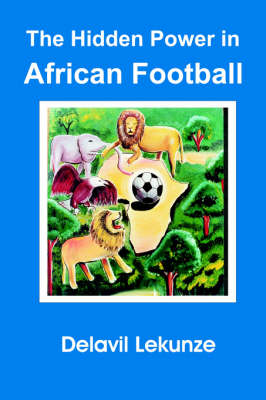 The Hidden Power in African Football (Paperback)