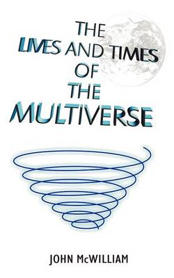 The Lives and Times of the Multiverse (Paperback)