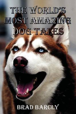 The World's Most Amazing Dog Tales (Paperback)
