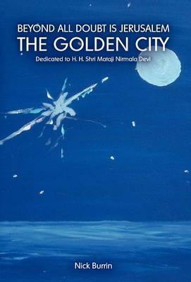 Beyond All Doubt is Jerusalem the Golden City: Dedicated to Shri Mataji Nirmala Devi (Hardback)