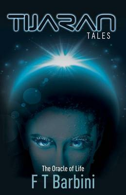 Tijaran Tales: Book two: The Oracle of Life (Paperback)