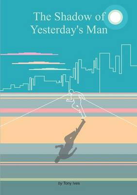 The Shadow of Yesterday's Man (Paperback)