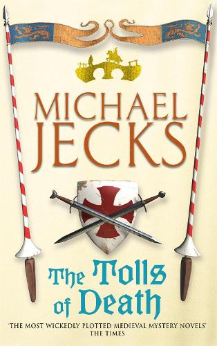 The Tolls of Death (Knights Templar Mysteries 17): A riveting and gritty medieval mystery (Paperback)