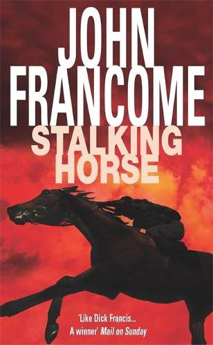 Stalking Horse: A gripping racing thriller with shocking twists and turns (Paperback)