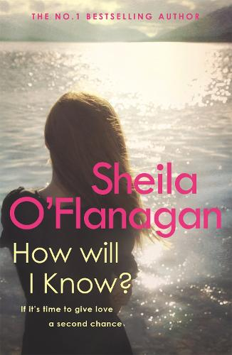 How Will I Know?: A life-affirming read of love, loss and letting go (Paperback)