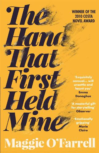 The Hand That First Held Mine: Costa Novel Award Winner 2010 (Paperback)