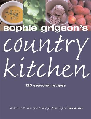 Sophie Grigson's Country Kitchen (Paperback)