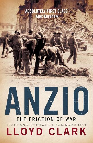 Anzio: The Friction of War (Paperback)