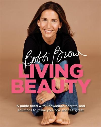 Bobbi Brown Living Beauty (Paperback)