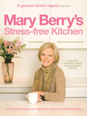 Mary Berry's Stress-free Kitchen: 120 New and Improved Recipes for Easy Entertaining (Paperback)