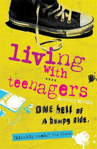 Living with Teenagers: One Hell of a Bumpy Ride (Paperback)