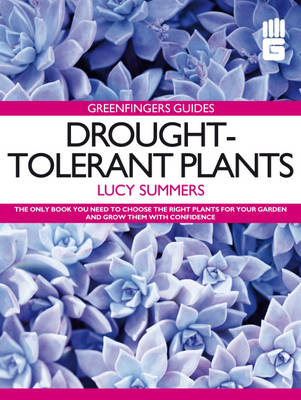 Drought-Tolerant Plants - Greenfingers Guides (Paperback)
