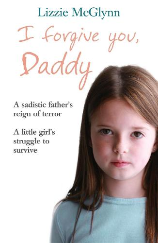 I Forgive You, Daddy (Paperback)