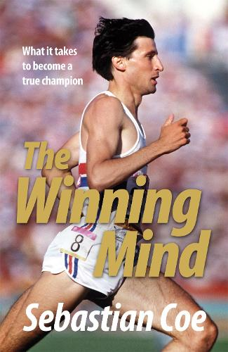 The Winning Mind: What it takes to become a true champion (Paperback)