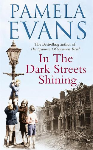 In The Dark Streets Shining: A touching wartime saga of hope and new beginnings (Paperback)