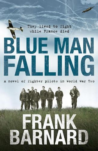 Blue Man Falling: A riveting World War Two tale of RAF fighter pilots (Paperback)