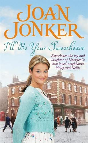 I'll Be Your Sweetheart: A heart-warming saga of mothers, daughters and best friends (Molly and Nellie series, Book 8) (Paperback)
