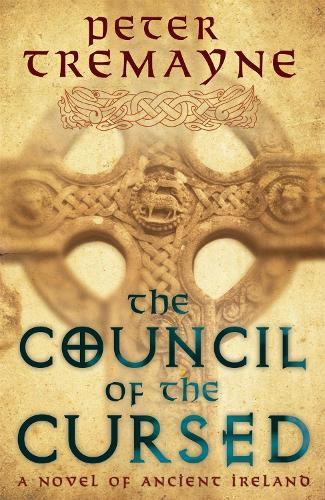 The Council of the Cursed (Sister Fidelma Mysteries Book 19): A deadly Celtic mystery of political intrigue and corruption - Sister Fidelma (Paperback)