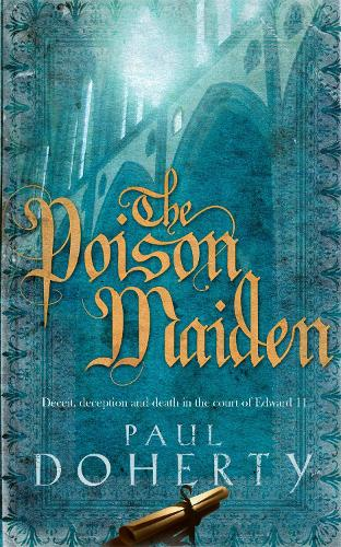The Poison Maiden (Mathilde of Westminster Trilogy, Book 2): Deceit, deception and death in the court of Edward II (Paperback)