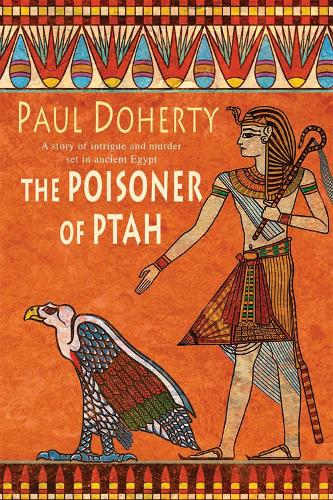 The Poisoner of Ptah (Amerotke Mysteries, Book 6): A deadly killer stalks the pages of this gripping mystery (Paperback)