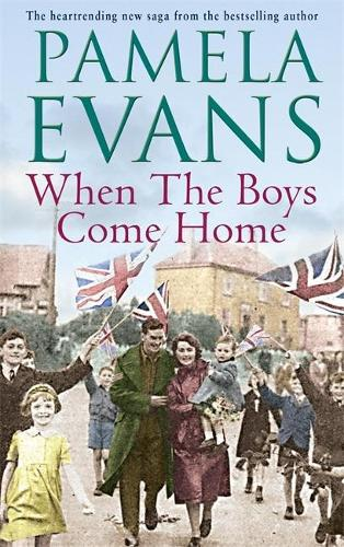 When The Boys Come Home: A heartrending wartime saga of soldiers, evacuation and love (Paperback)