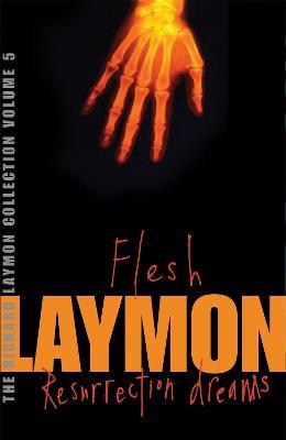 The Richard Laymon Collection Volume 5: Flesh & Resurrection Dreams (Paperback)