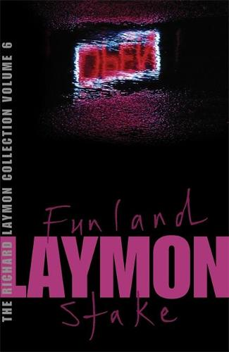 The Richard Laymon Collection Volume 6: Funland & The Stake (Paperback)