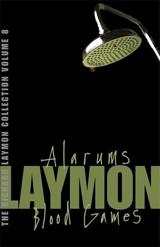 The Richard Laymon Collection Volume 8: Alarums & Blood Games (Paperback)