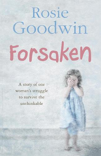 Forsaken: An unforgettable saga of one woman's struggle to survive the unthinkable (Paperback)