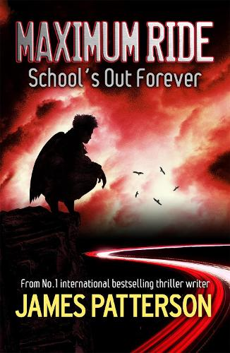 Maximum Ride: School's Out Forever (Paperback)