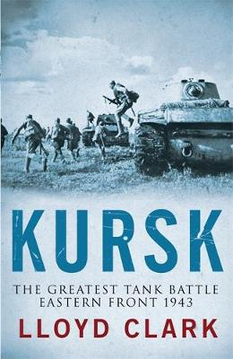 Kursk: The Greatest Battle (Hardback)