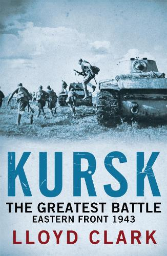 Kursk: The Greatest Battle (Paperback)