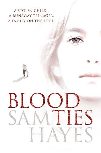Blood Ties: A heartstopping psychological thriller with a twist you will never see coming (Paperback)