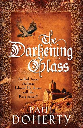 The Darkening Glass (Mathilde of Westminster Trilogy, Book 3): Murder, mystery and mayhem in the court of Edward II (Paperback)