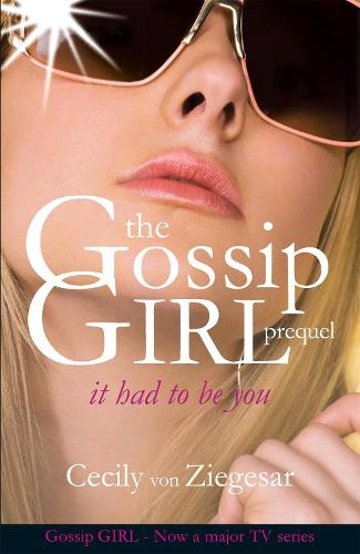 Gossip Girl: It Had To Be You (Paperback)