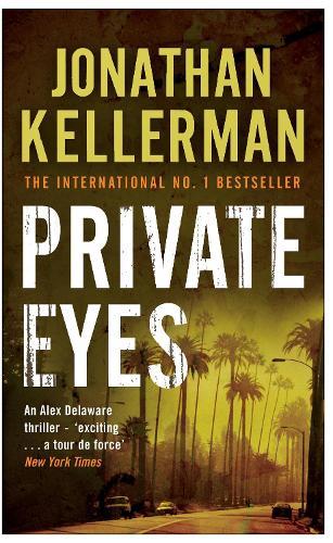 Private Eyes (Alex Delaware series, Book 6): An engrossing psychological thriller - Alex Delaware (Paperback)